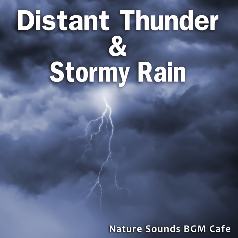Distant Thunder and Stormy Rain